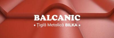 TIGLA METALICA Bilka Balcanic